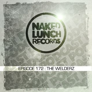 Naked Lunch PODCAST #172 - THE WELDERZ
