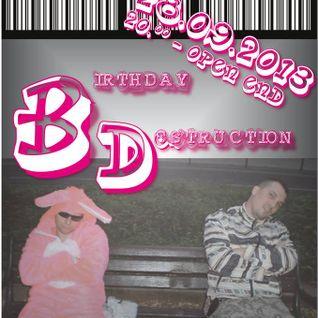 Destroy your Destiny @ Destroy your Destiny's Birthday Destruction 28.09.2013