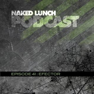 NAKED LUNCH (PODCAST 41) EFECTOR