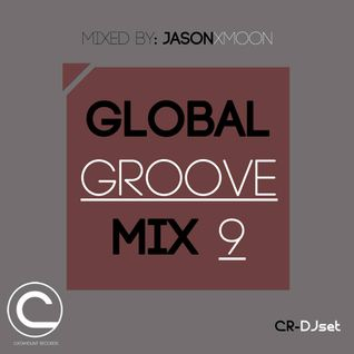Global Groove Mix 9 ( By. Jason Xmoon )