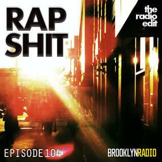 Radio Edit 104 – Rap Shit