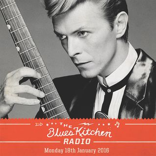 THE BLUES KITCHEN RADIO: 18TH JANUARY 2016
