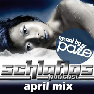 Schlaflos Podcast - April (Mixed And Compiled by Pavle)