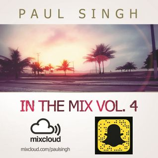In The Mix Vol. 4 @paulsingh
