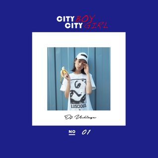 DJ UCHIAGE / CITY BOY CITY GIRL No.01