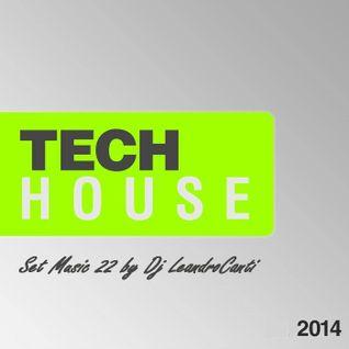 Dj Le@ndroC@nti - Set Music.22 (Especial Tech House)