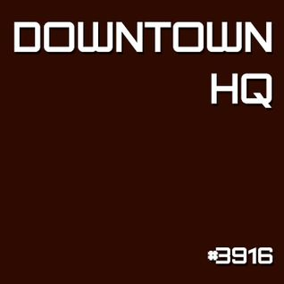 Downtown HQ #3916 (Radio Show with DJ Ramon Baron)