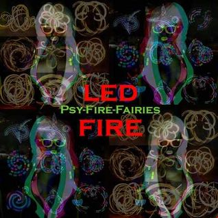 LED FIRE (Psy-Fire-Fairies Mix)