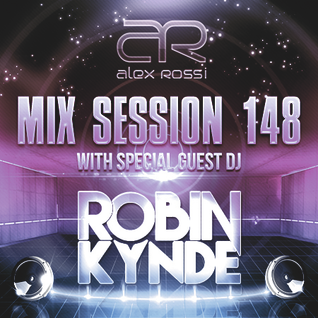 Alex Rossi Feat. Robin Kynde - Mix Session 148 (Aug 2k15)