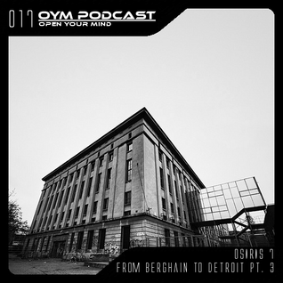 OYM Podcast | 017 | From Berghain To Detroit |Pt.3|