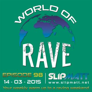 Slipmatt - World Of Rave #98