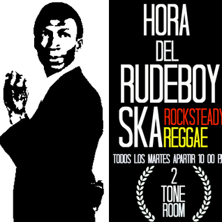Hora Del Rudeboy Radio Show  #57 World Ska,Rocksteady Reggae ,2tone