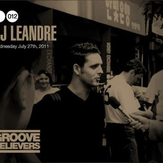 Groove Believers #012: DJ Leandre