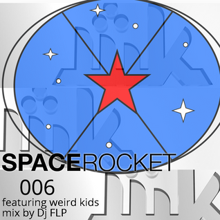 SpaceRocketProductions 006 Hosted by Filtercutter + featuring Weird Kids