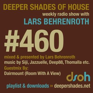 Deeper Shades Of House #460 w/ exclusive guest mix by Dairmount