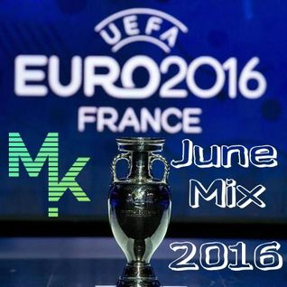 June Mix 2016 (Special Europe Cup Edit) (Mixed by Marv!n K!m)