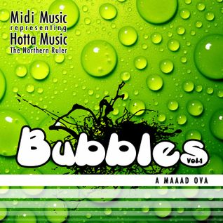Hotta Music presents: Bubbles Vol.1 - A Maaad Ova