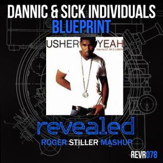 Dannic,Sick Individual vs Usher - Yeah Blueprint (Roger Stiller Mashup)