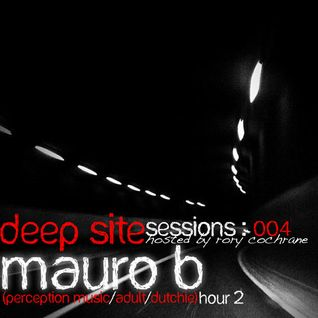 Deep Site Sessions Radio Show 004 with Rory Cochrane & Mauro B