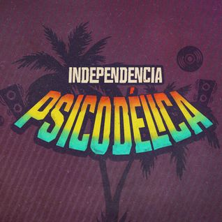 Independencia Psicodelica
