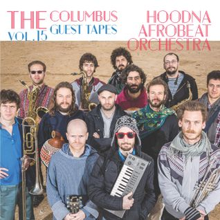 THE COLUMBUS GUEST TAPES VOL. 15- HOODNA AFROBEAT ORCHESTRA