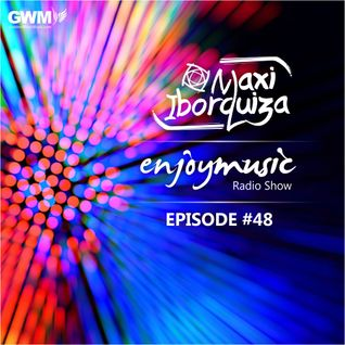 Enjoy Music with Maxi Iborquiza - Episode #48