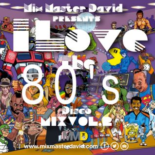 I Love The 80's Disco Mix Vol.2