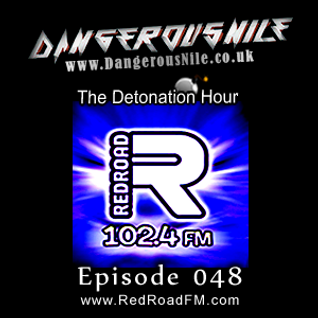 DangerousNile - The Detonation Hour Red Road FM Episode 048 (07/08/2015)