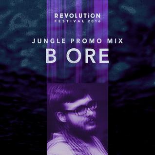 B Ore Revolution Festival 2016 promo mix