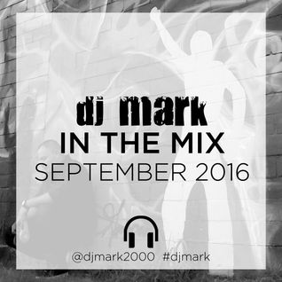 DJ Mark - In The Mix September 2016