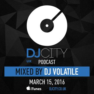 DJ Volatile - DJcity UK Podcast - 15/03/16
