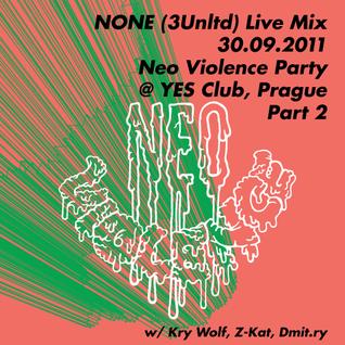 None Live Mix - 30.09.2011 @ Neo Violence Party, Prague pt.2