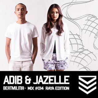 Beatmilitia Mix #014 - Adib & Jazelle