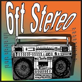 6ft Stereos' July 16 Podcast