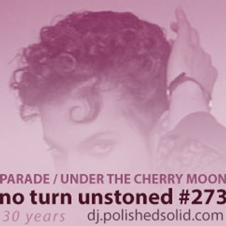 PARADE & UNDER THE CHERRY MOON 30th Anniversary Mix (No Turn Unstoned #273)