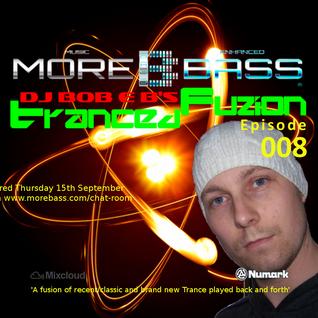 DJ Bob E B's Tranced Fuzion Ep 008 - MoreBass.com (Aired 15-09-16)