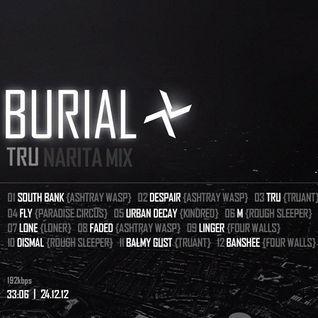 Burial Tru Narita Mix