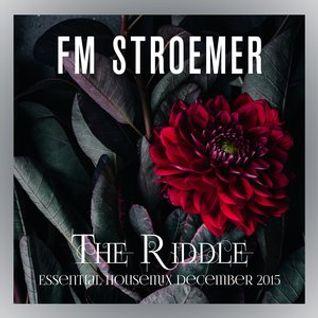 FM STROEMER - The Riddle Essential Housemix December 2015 | www.fmstroemer.de