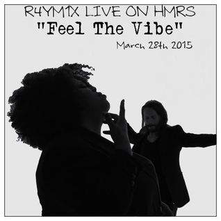 R4YM1X - Feel The Vibe (live @ HMRS March 28 2015)