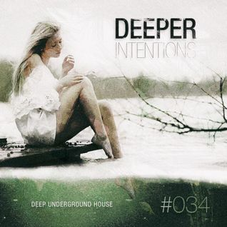 DEEPER INTENTIONS #034 - ON THE INSIDE