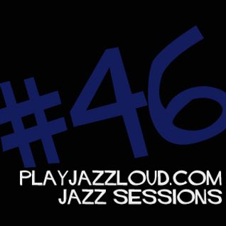 playjazzloud sessions #46