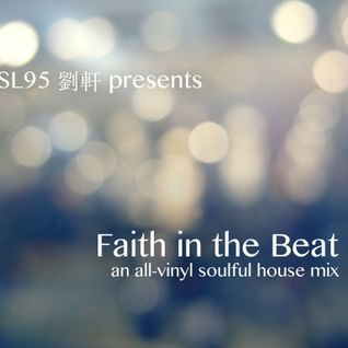 SL95: Faith in the Beat (All Vinyl Soulful House Music)