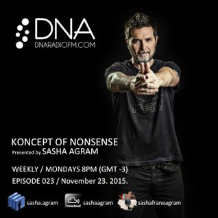 Koncept of Nonsense presented by Sasha Agram Episode 023