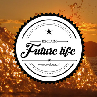 Future Life #046 | We Beat Records | Mixed by Exclaim | Future House