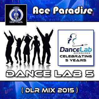 Ace Paradise - Dance Lab 5 (DLR MiX 2015)
