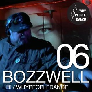 Bozzwell - whypeopledance podcast 06