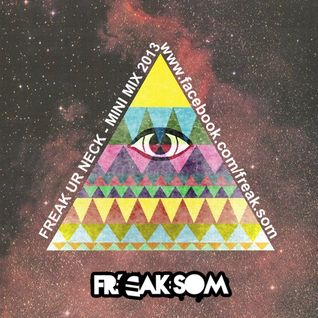 FR€AK:SOM - FREAK UR NECK (MINI MIX JAN 2013 - TRAP MUSIC)