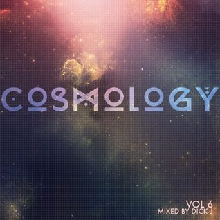 Cosmology Vol. 6 mixed by Dick J