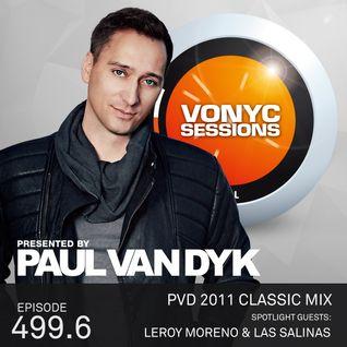 Paul van Dyk's VONYC Sessions 499.6 – PvD 2011 Classic Mix & Leroy Moreno & Las Salinas