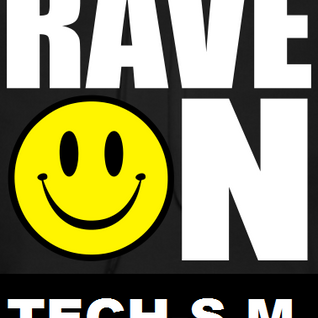 Rave On, Tech-S.M.